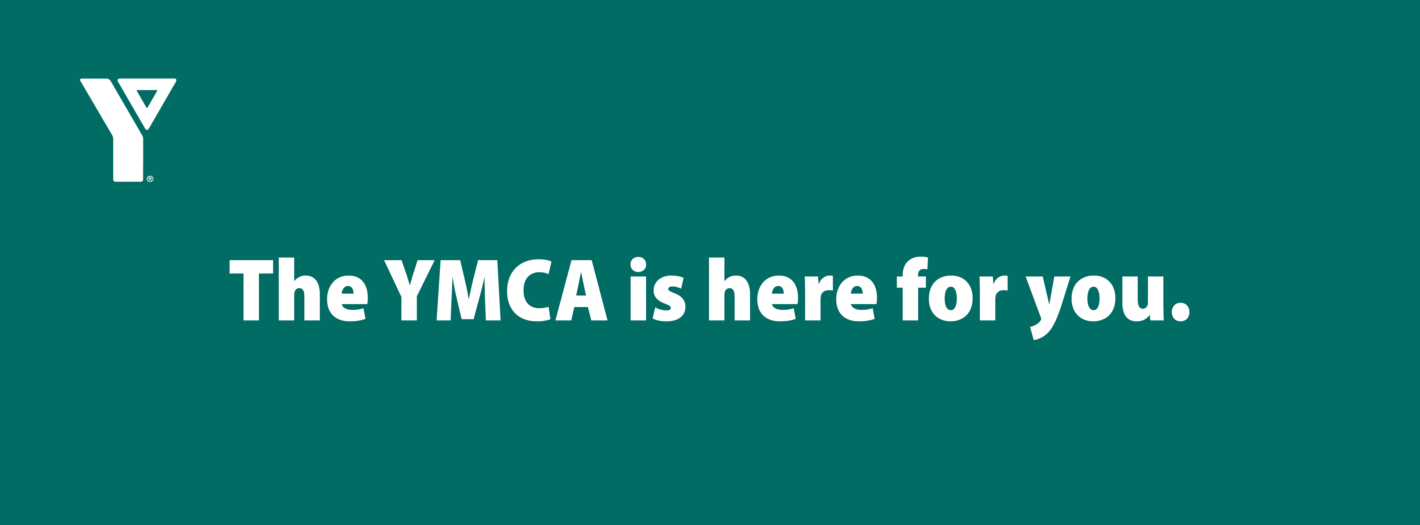 The YMCA is here for you.