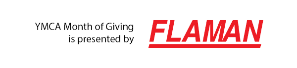YMCA Month of Giving is presented by FLAMAN.