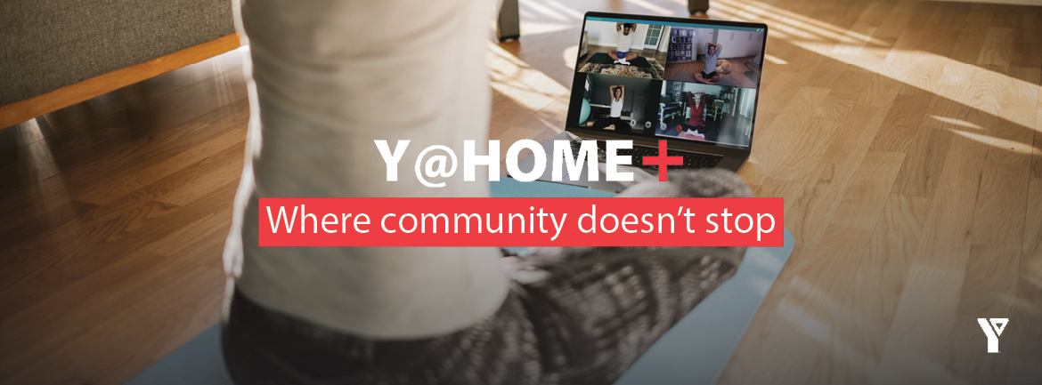 Y@Home+; Where community doesn't stop.