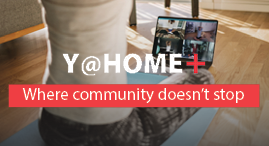 Y at Home Plus; where community doesn't stop.
